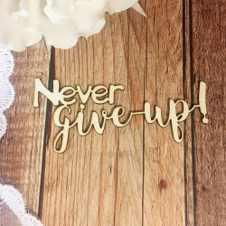 Чипборд Never give up, 6х2,6 см